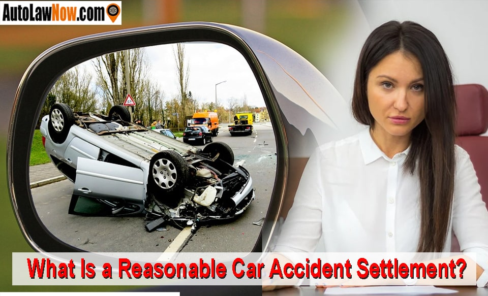 What Is a Reasonable Car Accident Settlement?